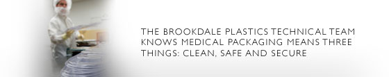 Secure medical packaging from Brookdale Plastics means customized thin gauge, high tolerance blisters, clamshells and medical barrier trays from an experienced, medical packaging expert.